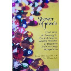 Shower of Jewels : Feng Shui: An Amusing Yet Practical Guide to Ancient Principles of Placement and Geoenergy Manipulation