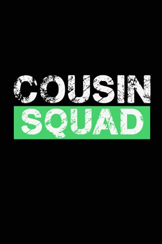 Cousin Squad: Great Idea With Funny Saying On Cover, Coworkers (120 Pages,...