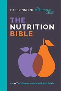 The Medicinal Chef: The Nutrition Bible: An A–Z of ailments and medicinal foods