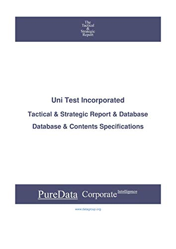 Uni Test Incorporated: Tactical & Strategic Database Specifications - Korea perspectives (Tactical & Strategic - South Korea Book 42083) (English Edition)