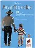 Papà, sei tu il mio eroe. 10 segreti per papà con figlie che crescono