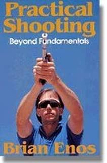 Practice Shooting: Beyond Fundamentals by Brian Enos (1-Jul-1990) Paperback
