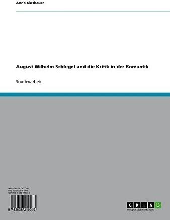 August Wilhelm Schlegel und die Kritik in der Romantik (German Edition)