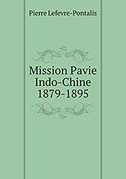 Paperback Mission Pavie Indo-Chine 1879-1895 Book