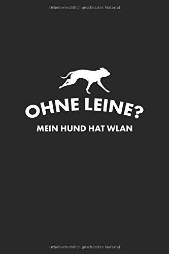 Ohne Leine Mein Hund hat WLAN: Notizbuch, Journal, Tagebuch, 120 Seiten, ca. DIN A5, liniert