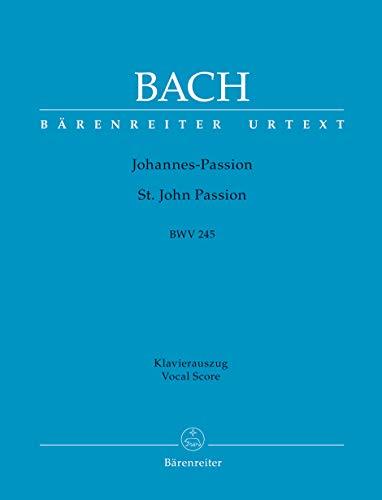 Johannes-Passion (St. John Passion) BWV 245. BÄRENREITER URTEXT. Klavierauszug vokal, Urtextausgabe