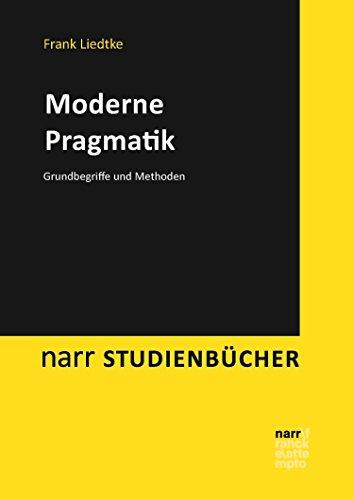 Moderne Pragmatik: Grundbegriffe und Methoden (narr studienbücher)