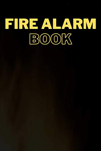 Fire Alarm Book: Testing Notebook Journal Log Sign Inspection Test Security Temperature Accident