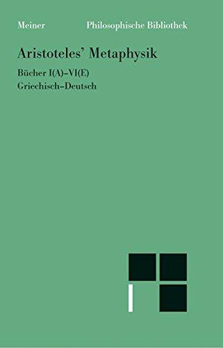 Aristoteles' Metaphysik. Bücher I(A) - VI(E). Griechisch-Deutsch.
