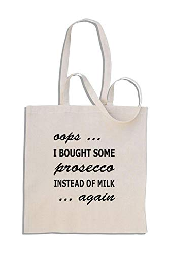 Oops I Bought Some Prosecco Instead of Milk Again - Baumwolle Einkaufstasche
