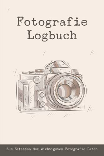 Fotografie Logbuch: Tagebuch für Fotografen | Kamera Einstellungen, Lichtverhältnisse etc. dokumentieren | Fotografie Zubehör für Profis und Einsteiger...