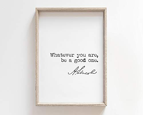 tian huan88 Wood Framed Decor Sign, Abraham Lincoln Whatever You Are, Be A Good One Quote with Signature, Digital Files, 20 x 30 cm