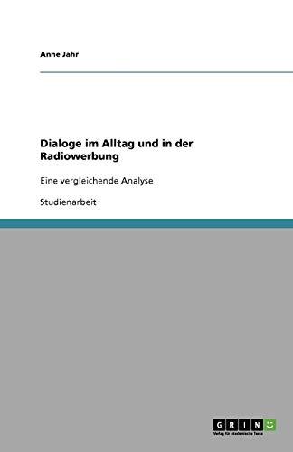 Dialoge im Alltag und in der Radiowerbung: Eine vergleichende Analyse