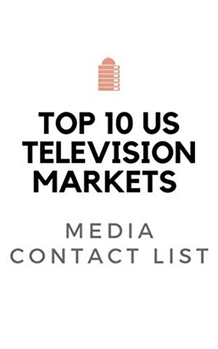 Top 10 US Television Market Media Contact List for Public Relations: Journalist Contacts (English Edition)