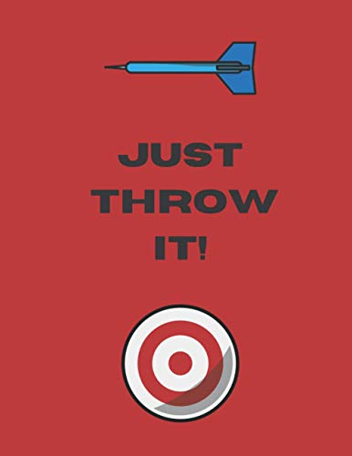 Just Throw It!: dart gifts for men-cute darts blank lined notebook for darts lovers-perfect gift for valentines day,christmas,anniversary,birthday