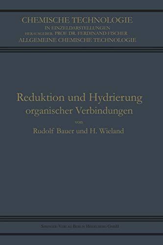 Reduktion und Hydrierung Organischer Verbindungen (Chemische Technologie in Einzeldarstellungen)