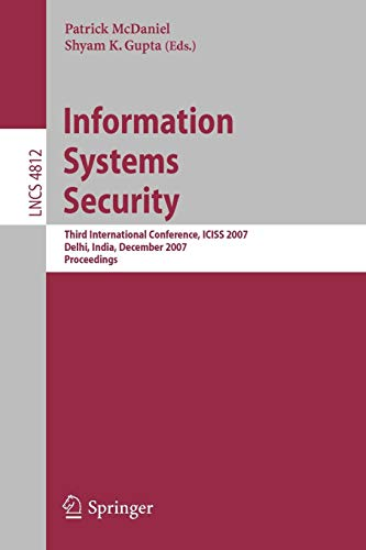Information Systems Security: Third International Conference, Iciss 2007, Delhi, India, December 16-20, 2007, Proceedings