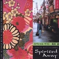 Spirited Away: Craig Nuttycombe Live in Toyko