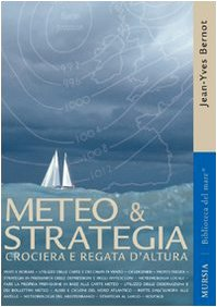 Meteo & strategia. Crociera e regata d'altura