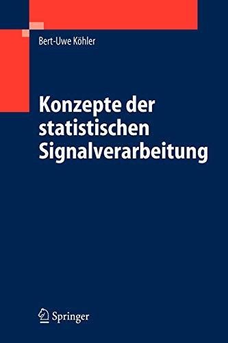 Konzepte der statistischen Signalverarbeitung (German Edition)