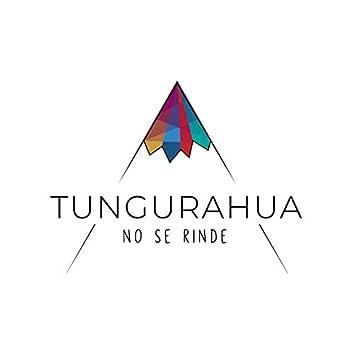 Tungurahua No Se Rinde
