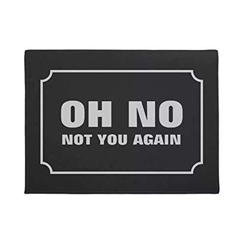 RQJOPE Alfombra de Puerta Impresa en 3D Divertido Oh No Not You Again Felpudo Decoración del hogar Entrada Alfombrilla Antideslizante Alfombra de Goma Lavable Alfombra para el hogar Alfombra-50x80cm
