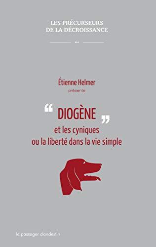 Diogène et les cyniques ou la liberté dans la vie simple