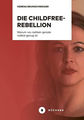 Die Childfree-Rebellion: Warum »zu radikal« gerade radikal genug ist