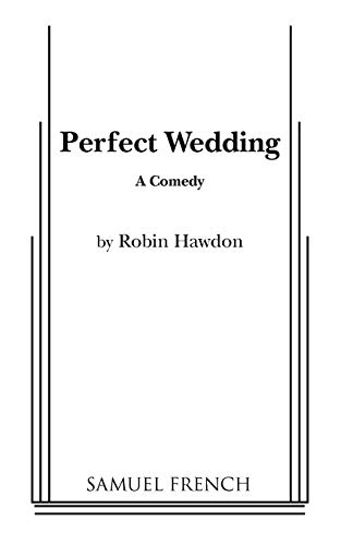 Book: Perfect Wedding (Samuel French Acting Edition) by Robin Hawdon