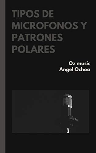 tipos de micrófonos y patrones polares: apuntes de ingeniería en audio