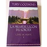 La première leçon du sorcier (L'épée de vérité) - Éd. France loisirs - 01/01/2005