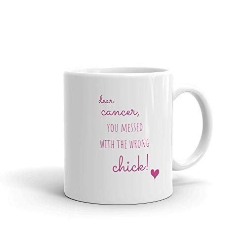 Dear Cancer, You Messed With The Wrong Chick Coffee Mug, Cancer Gifts for Women, Breast Cancer Gifts, Beat Cancer, Cancer Encouragement Gift