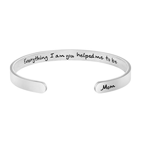 Christmas Gift for Mother Mom Mama Mum Mommy Gratitude Bracelet Present Encouragement Cuff Bangle Engraved Everything I am You Helped me to be