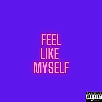 Feel like myself