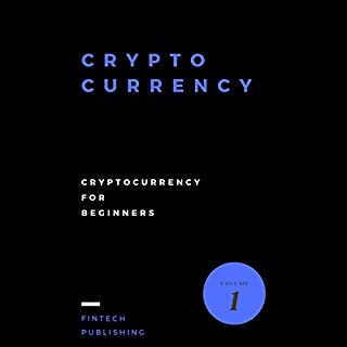 Cryptocurrency     Cryptocurrency for Beginners              By:                                                                                                                                 Fintech Publishing                               Narrated by:                                                                                                                                 Michael Hatak                      Length: 1 hr and 18 mins     14 ratings     Overall 3.3