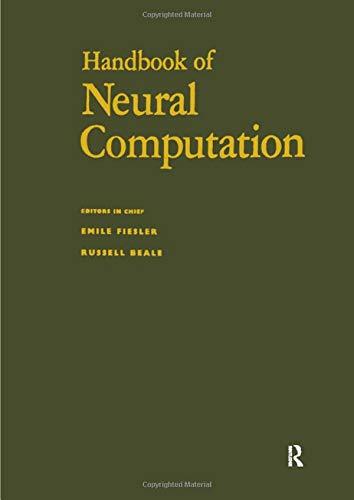 Handbook of Neural Computation (Computational Intelligence Library)