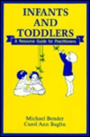 Infants and Toddlers: A Resource Guide for Practitioners