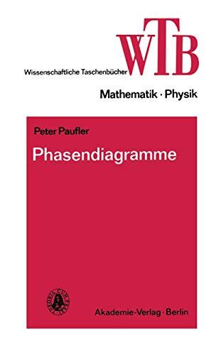 Phasendiagramme (Wissenschaftliche Taschenbücher (267), Band 267)
