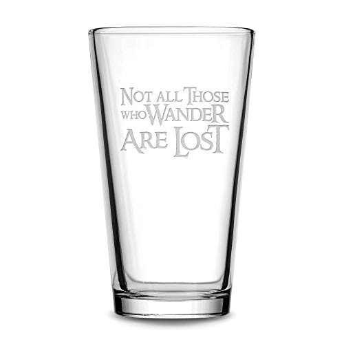 Integrity Bottles Premium Lord of the Rings Pint Glass, Not All Those Who Wander Are Lost, Hand Etched 15.3 oz Beer Glass Made in USA, Beer Glass, Mixing Gifts, Sand Carved
