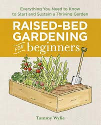 Raised Bed Gardening for Beginners: Everything You Need to...