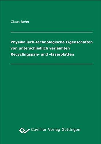 Physikalisch-technologische Eigenschaften von unterschiedlich verleimten Recyclingspan- und -faserplatten