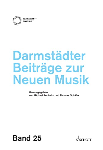 Darmstädter Beiträge zur neuen Musik: Band 25 (Darmstädter Beiträge zur Neuen Musik, 25)