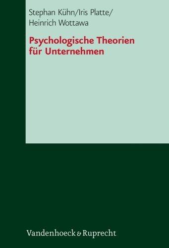 Psychologische Theorien für Unternehmen (Das Brennt Mir Auf Der Seele) by Stephan Kühn (2005-10-01)