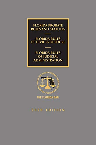 Compare Textbook Prices for Florida Probate Rules and Statutes, Rules of Civil Procedure, and Rules of Judicial Administration 2020 Edition ISBN 9781522192534 by Publisher's Editorial Staff