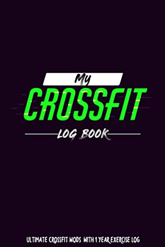 My crossfit Log Book: The Ultimate WOD Log book, from Beginner to Ballistic. Cross Training Workouts, Personal Planner WOD training Log Book, Undated ... Book, 6x9in (15.2 x 22.9 cm) 120 Pages