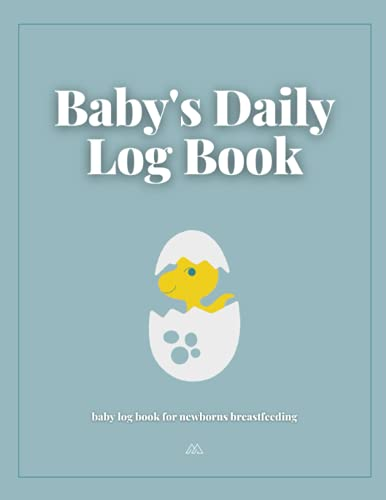 Baby's Daily Log Book: baby log book for newborns breastfeeding, Baby Daily Log To Record Sleep, Feed, Diapers,Activities And Supplies Needed. Perfect ... Baby Log Journal | Baby Tracker for Newborns