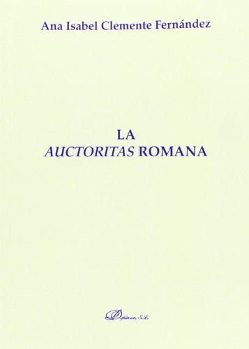 Auctoritas Romana, La (Monografías de Derecho Romano. Sección Derecho Público...