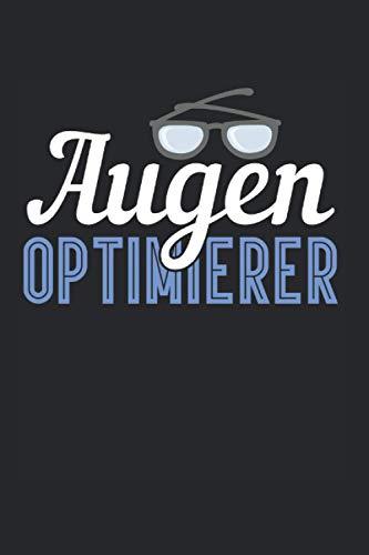Augen Optimierer: Optiker & Phoropter Notizbuch 6'x9' Brillengläser Geschenk Für Ausbildung & Augenoptiker