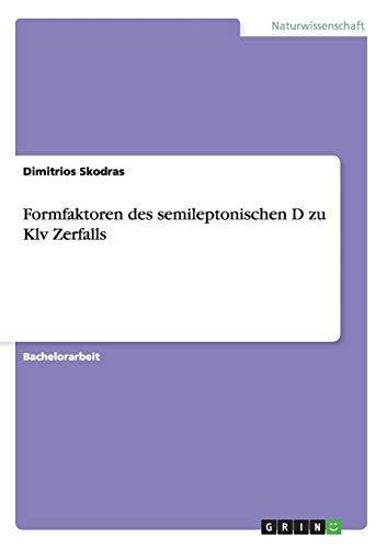 Formfaktoren des semileptonischen D zu Klv Zerfalls