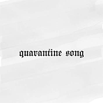 Quarantine Song
